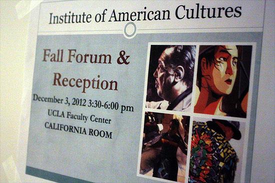 2012 Institute of American Cultures Fall Forum & Reception (December 3, 2012)